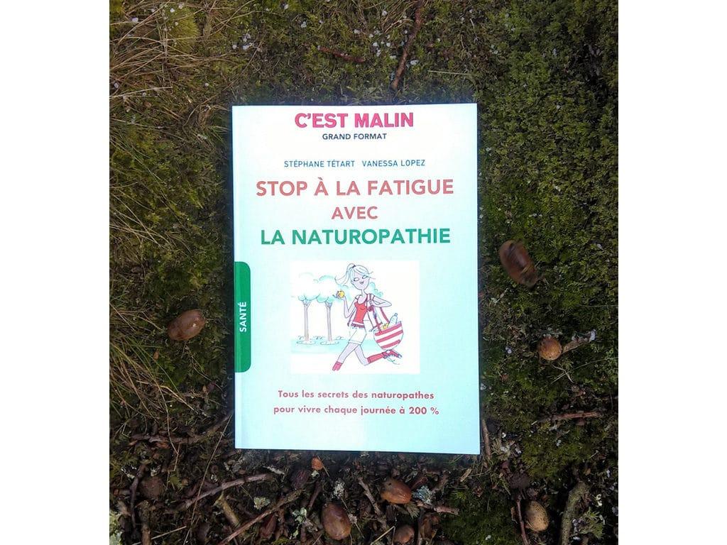 Stop à la fatigue avec la naturopathie : le livre