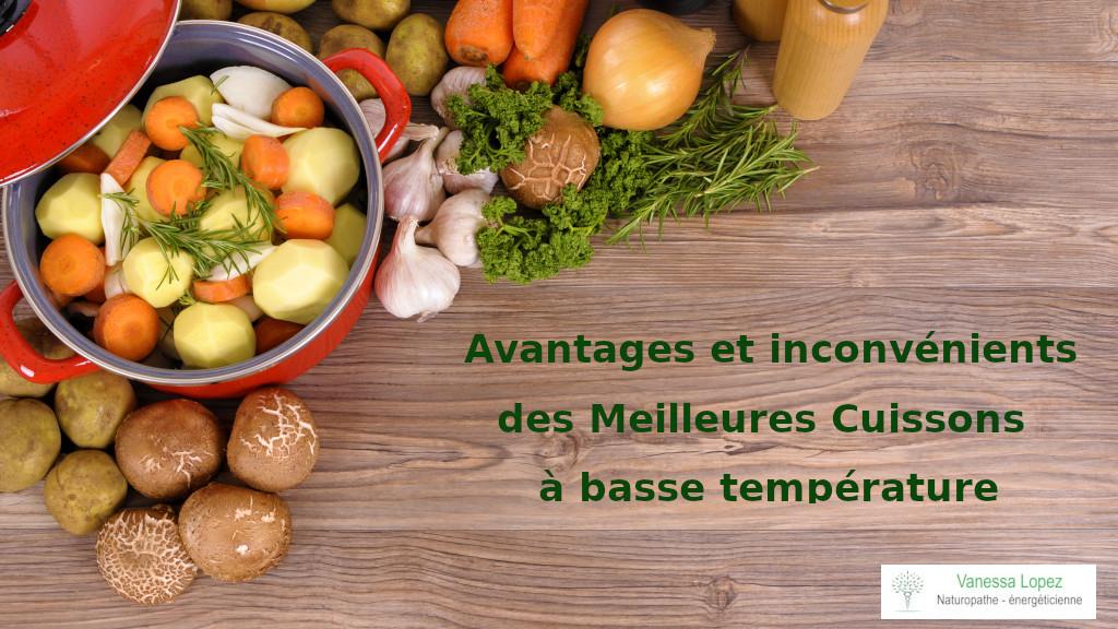 vanessa-lopez-blog-naturopathie-meilleures-cuissons-basse-temperature-avantages-inconvenients